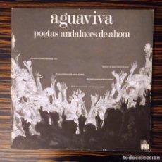 Discos de vinil: AGUAVIVA, LP POETAS ANDALUCES DE AHORA, ARIOLA 88 732 I, 1976. Lote 232021910