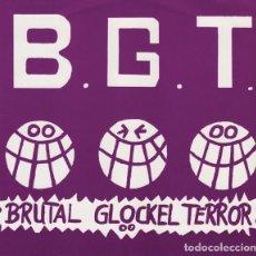 Discos de vinilo: B.G.T. - BRUTAL GLÖCKEL TERROR - 7'' [SNOOP RECORDS, 1989] NOISECORE. Lote 232036735