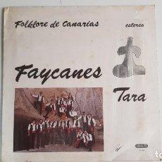 Discos de vinilo: FOLKLORE DE CANARIAS - FAYCANES (TARA) VINILO. Lote 232048255