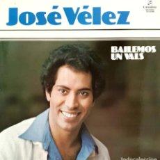Discos de vinil: VINILO - 1978 - JOSE VELEZ - BAILEMOS UN VALS. Lote 232089865