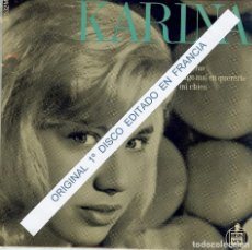 Discos de vinilo: KARINA MI CHICO / PUEDO / VOLVERAS / HAGO MAL EN QUERERTE / ( FRANCIA ). Lote 232095290