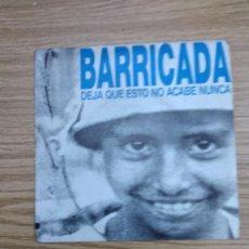 Discos de vinilo: BARRICADA SINGLE PROMOCIONAL. DEJA QUE ESTO NO ACABE NUNCA. POLYGRAM IBERICA 1991.. Lote 232119840