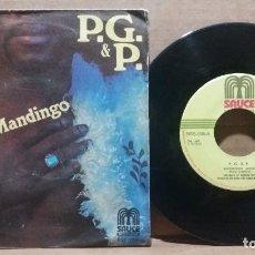 Discos de vinilo: P. G. & P. / MANDINGO / SINGLE 7 INCH. Lote 232179660