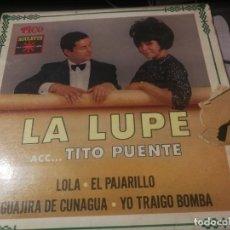 Discos de vinilo: TITO PUENTE Y LA LUPE -LOLA-EL PAJARILLO-GUAJIRA DE CUNAGUA-YO TRAIGO BOMBA- ROULETTE AÑOS 60. Lote 232205310