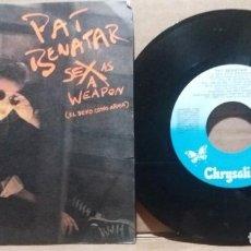 Discos de vinilo: PAT BENATAR / SEX AS A WEAPON / SINGLE 7 INCH. Lote 232313000
