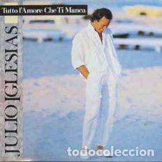 Discos de vinilo: JULIO IGLESIAS, TUTTO L'AMORE CHE TI MANCA, LP SPAIN 1987. Lote 232386175