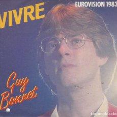 Discos de vinilo: 45 GIRI GUY BONNET VIVRE EUROVISION 1983 ARIOLA UN FORO COVER A DESTRA. Lote 232556506