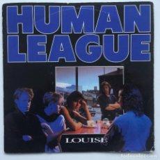 Discos de vinilo: HUMAN LEAGUE – LOUISE / THE SIGN (EXTENDED RE-MIX VERSION) UK,1984. Lote 232728165