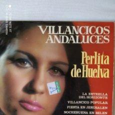 Discos de vinilo: VILLANCICOS ANDALUCES- PERLITA DE HUELVA- 1970-. Lote 232790180