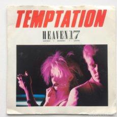 Discos de vinilo: HEAVEN 17 – TEMPTATION / WE LIVE SO FAST UK,1983. Lote 232804275