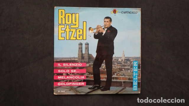 ROY ETZEL, IL SILENZIO, SOLO SE, MELANCOLIA, GOLDFINGER, BELTER 51.564 CANTAGALLO (Música - Discos - Singles Vinilo - Canción Francesa e Italiana)