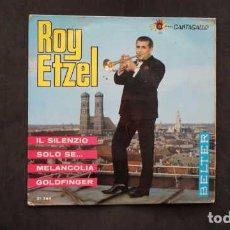 Discos de vinilo: ROY ETZEL, IL SILENZIO, SOLO SE, MELANCOLIA, GOLDFINGER, BELTER 51.564 CANTAGALLO. Lote 232852130