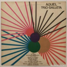 Discos de vinilo: TRIO GALLETA - AQUEL (LP, COMP) (EMI, ARGENTINA). Lote 232916605