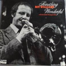 Discos de vinilo: ROY WILLIAMS WITH EDDIE THOMPSON TRIO - SOMETHING WONDERFUL (HEP RECORDS - HEP 2015, UK, 1981). Lote 232955645