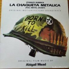 Dischi in vinile: LA CHAQUETA METALICA DE STANLEY KUBRICK - LP BSO-. Lote 233107520