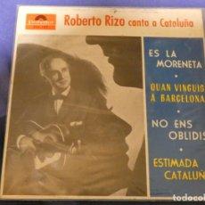 Discos de vinilo: EXPROBS4 DISCO 7 PULGADAS ESTADO VINILO BUENO ROBERTO RIZO CANTA A CATALUÑA ES LA MORENETA. Lote 233136635