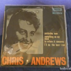 Discos de vinilo: EXPROBS4 DISCO 7 PULGADAS ESTADO VINILO BUENO CHRIS ANDREWS YESTERDAY MAN. Lote 233156145