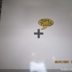 Discos de vinilo: SAY PLUS CLIP - APERTURA DE EMISIONES DE CANAL + LP - ORIGINAL ESPAÑOL - DRO 1990 - MUY NUEVO (5). Lote 233271300