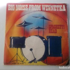 Discos de vinilo: BIG NOISE FROM WINNETKA, SPAGHETTI HEAD,1974. Lote 233388425