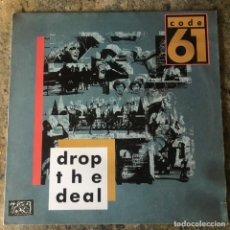 Discos de vinilo: CODE 61 - DROP THE DEAL . MAXI SINGLE . 1988 SPITFIRE MUSIC. Lote 233395705