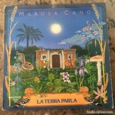 Discos de vinilo: MARUSA CANO - LA TERRA PARLA . LP . 1981 BELTER. Lote 233400635
