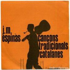 Discos de vinilo: J. M. ESPINÀS- CANÇONS TRADICIONALS CATALANES- EP EDIPHONE 1962. Lote 233440305