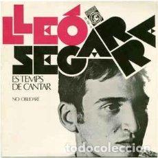 Discos de vinilo: LLEÓ SEGARRA – ES TEMPS DE CANTAR - SINGLE SPAIN 1968 + LETRAS. Lote 233448355