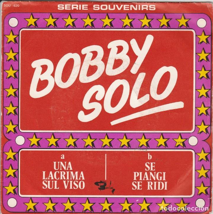 45 GIRI BOBBY SOLO SE PIANGI E SE RIDI /UNA LACRIMA SUL VISO LABEL BARCLAY BELGIUM SERIE SOUVENIRS (Música - Discos - Singles Vinilo - Otros Festivales de la Canción)