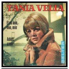 Discos de vinil: XX SINGLE, TANIA VELIA, ADIOS, AMOR Y EL ES MIO, MIO, MIO.. Lote 233556580