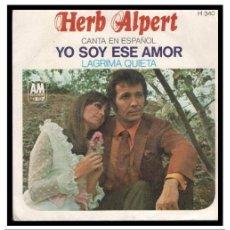 Discos de vinilo: XX SINGLE, HERB ALPERT, YO SOY ESE AMOR Y LAGRIMA QUIETA.. Lote 233581675