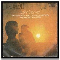 Discos de vinilo: XX SINGLE, JOHN DENVER, STARWOOD IN ASPEN Y FRIENDS WITH YOU (SEAMOS AMIGOS).. Lote 233587245