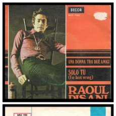 Discos de vinilo: XX SINGLE, RAOUL PISANI, UNA DONNA TRA DUE AMICI Y SOLO TU (I,VE BEEN WRONG).. Lote 233589645