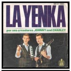 Discos de vinilo: XX SINGLE, JOHNNY AND CHARLEY, LA YENKA, EH NENA, BAILA LA YENKA Y YENKA RIKETIK.. Lote 233734895