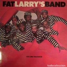 Discos de vinilo: FAT LARRY'S BAND - ACT LIKE YOU KNOW - VINILO. Lote 233832080