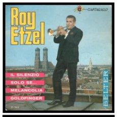 Discos de vinilo: XX SINGLE, ROY EYZEL, IL SILENZIO, SOLO SE, MELANCOLIA Y GOLDFINGER.. Lote 233897845