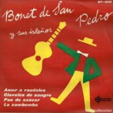 Discos de vinilo: BONET DE SAN PEDRO Y SUS ISLEÑOS - AMOR A RAUDALES / CLAVELES DE SANGRE + 2 - SAEF - 1959. Lote 233903430