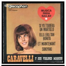 Discos de vinilo: XX SINGLE, CARAVELLI Y SUS VIOLOINES MAGICOS, SI YO TUVIERA UN MARTILLO, SUKIYAKI Y DEMAS.. Lote 233926720