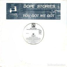 Discos de vinilo: PARENTAL ADVISORY – DOPE STORIES / YOU GOT WE GOT VINILO. Lote 234024515