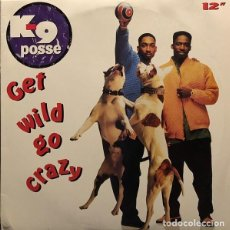 Discos de vinilo: K-9 POSSE – GET WILD GO CRAZY. Lote 234036215
