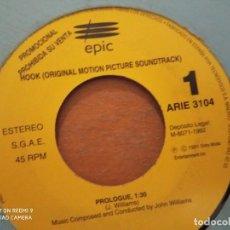 Disques de vinyle: JOHN WILLIAMS HOOK (ORIGINAL MOTION PICTURE SOUNDTRACK) SINGLE SPAIN PROMOCIONAL. Lote 234097380