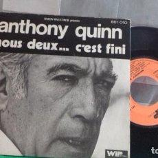 Discos de vinilo: ANTHONY QUINN.NOUX DEUX....CEST FINI. Lote 234128370