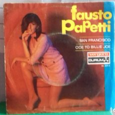 Discos de vinilo: FAUSTO PAPETTI .SAN FRANCISCO..ODE TO BILLIE JOE. Lote 234278050