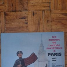 Discos de vinilo: LES CHOEURS DE L'ARMÉE SOVIÉTIQUE* – LES CHOEURS DE L'ARMÉE SOVIÉTIQUE A PARIS 1963 - 1964 LABEL: L. Lote 234310765