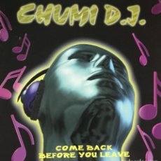 Disques de vinyle: CHUMI DJ - COME BACK BEFORE YOU LEAVE. Lote 234324395