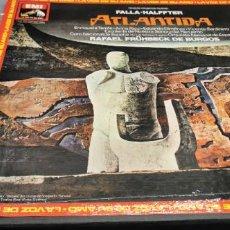 Discos de vinilo: MANUEL DE FALLA / ERNESTO HALFFTER - ATLANTIDA - EMI- LA VOZ DE SU AMO 10 C 167-002.987/88 - 1978. Lote 234380390