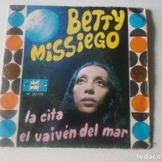 Discos de vinilo: BETTY MISSIEGO - LA CITA / AL VAIVÉN DEL MAR. Lote 234386695