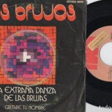 Discos de vinilo: LOS BRUJOS - LA EXTRAÑA DANZA DE LAS BRUJAS - SINGLE DE VINILO. Lote 259709435