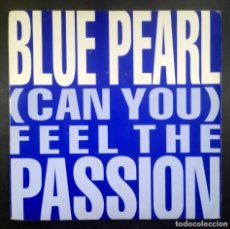 Discos de vinilo: BLUE PEARL - (CAN YOU) FEEL THE PASSION / I'M ON TO YOU - SINGLE UK 1991 - BIG LIFE. Lote 234507805