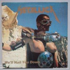 Discos de vinilo: METALLICA - WE'LL NAIL YOU DOWN - LP. Lote 234548410