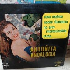 Discos de vinilo: ANTOÑITA ANDALUCIA -ROSA MALENA . EP 1965. Lote 234571895